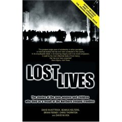 ost Lives: The Stories of the Men, Women and Children Who Died as a Result of the Northern Ireland Troubles